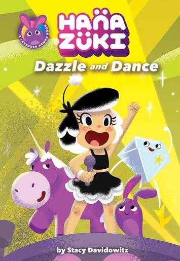 Hanazuki: Dazzle And Dance: (a Hanazuki Chapter Book) by Stacy Davidowitz