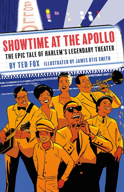 Showtime At The Apollo: The Epic Tale Of Harlem?s Legendary Theater by Ted Fox