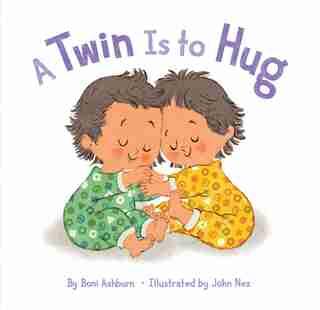 A Twin Is To Hug by Boni Ashburn