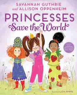 Princesses Save The World by Savannah Guthrie