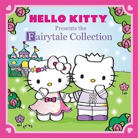 Hello Kitty Presents: The Fairytale Collection