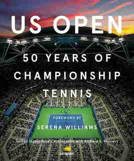 Us Open: 50 Years Of Championship Tennis by United States Tennis Association