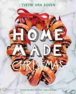 Home Made Christmas by Yvette van Boven