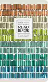 Read Harder (A Reading Log): Track Books, Chart Progress by Book Riot