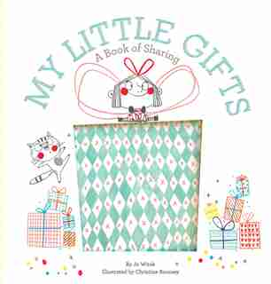 My Little Gifts: A Book Of Sharing by Jo Witek