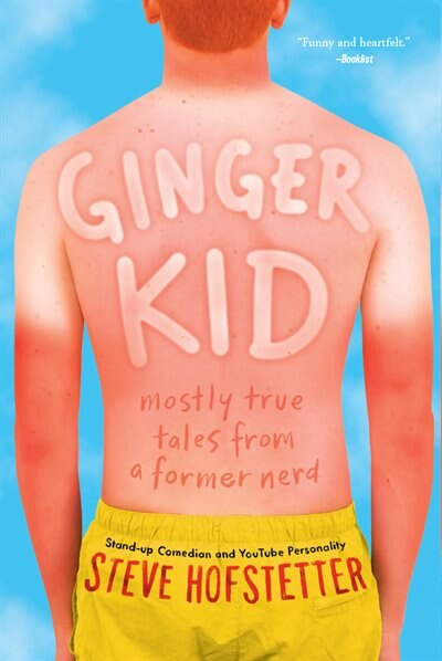 Ginger Kid: Mostly True Tales From A Former Nerd by Steve Hofstetter