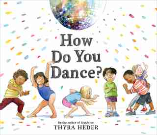 How Do You Dance? by Thyra Heder