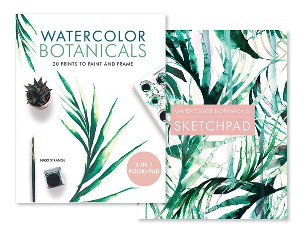 Watercolor Botanicals (2 Books In 1): 20 Prints To Paint And Frame by Nikki Strange