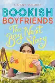 Boy Next Story: A Bookish Boyfriends Novel by Tiffany Schmidt