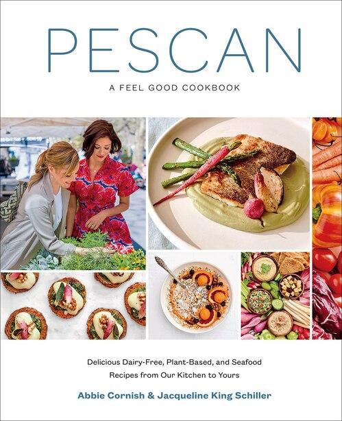 Pescan: A Feel Good Cookbook by Abbie Cornish