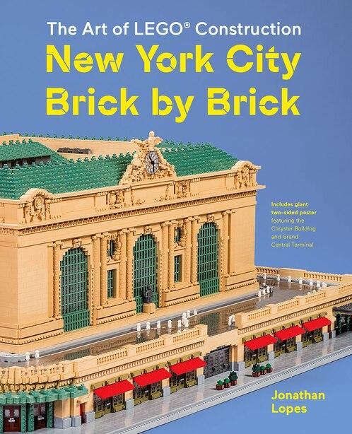 New York City Brick By Brick: The Art Of Lego Construction by Jonathan Lopes