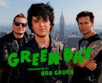 Green Day: Photographs By Bob Gruen