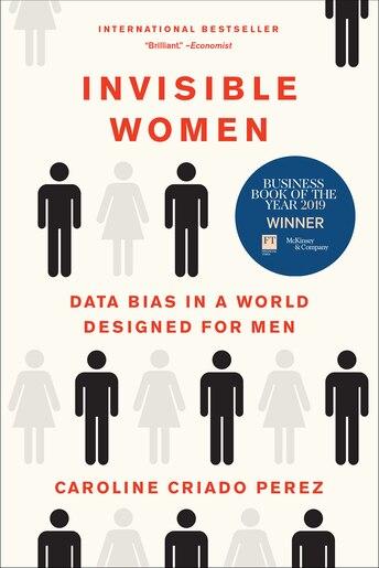Caroline Invisible Women: Data Bias In A World Designed For Men