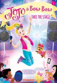 Jojo And Bowbow Take The Stage (jojo And Bowbow #1) by Jojo Siwa