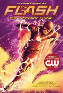 The Flash: The Tornado Twins (the Flash Book 3) by Barry Lyga