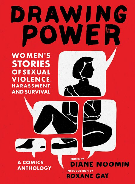 Drawing Power: Women's Stories Of Sexual Violence, Harassment, And Survival by Diane Noomin