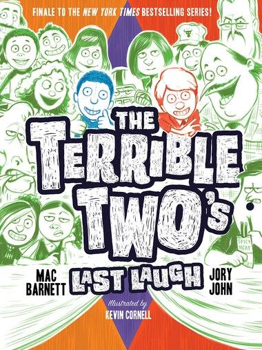 The Terrible Two's Last Laugh by Mac Barnett