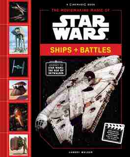 The Moviemaking Magic Of Star Wars: Ships & Battles by Landry Walker