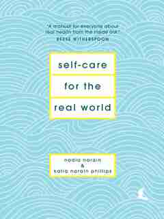 Self-care For The Real World by Nadia Narain