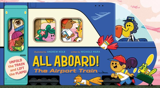 All Aboard! The Airport Train by Nichole Mara