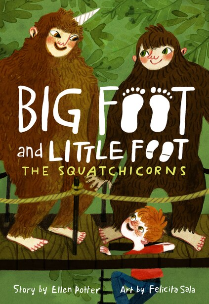 The Squatchicorns (big Foot And Little Foot#3) by Ellen Potter
