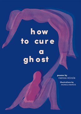 Book How To Cure A Ghost by Fariha Róisín