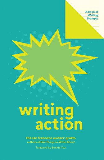 Writing Action (lit Starts): A Book Of Writing Prompts by San Francisco Writers' Grotto