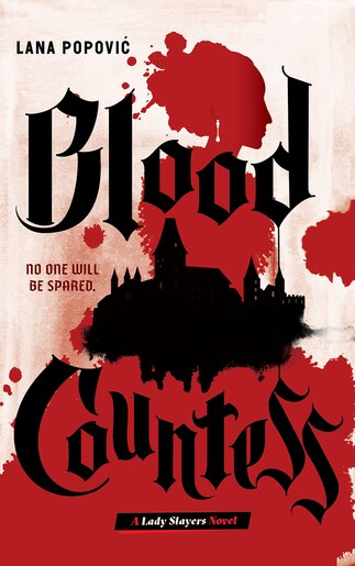 Blood Countess (a Lady Slayers Novel) by Lana Popovic