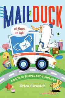 Mail Duck: A Book Of Shapes And Surprises by Erica Sirotich