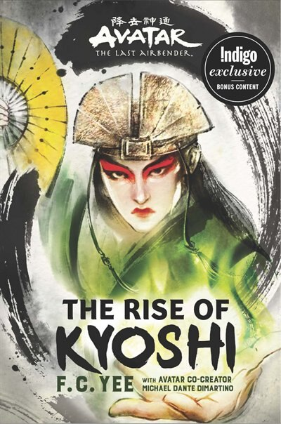 Avatar, The Last Airbender: The Rise Of Kyoshi (exclusive Edition): Indigo Exclusive Edition by F. C. Yee
