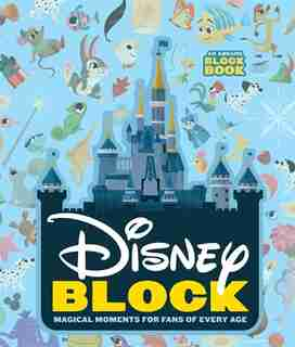 Disney Block: Magical Moments For Fans Of Every Age by Abrams Appleseed