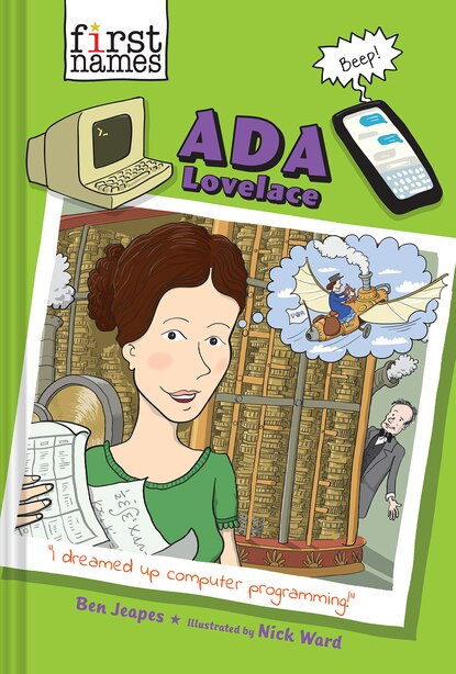 Ada Lovelace (the First Names Series) by Ben Jeapes