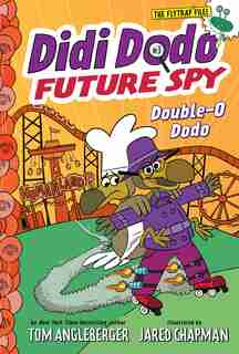 Didi Dodo, Future Spy: Double-o Dodo (didi Dodo, Future Spy #3) by Tom Angleberger