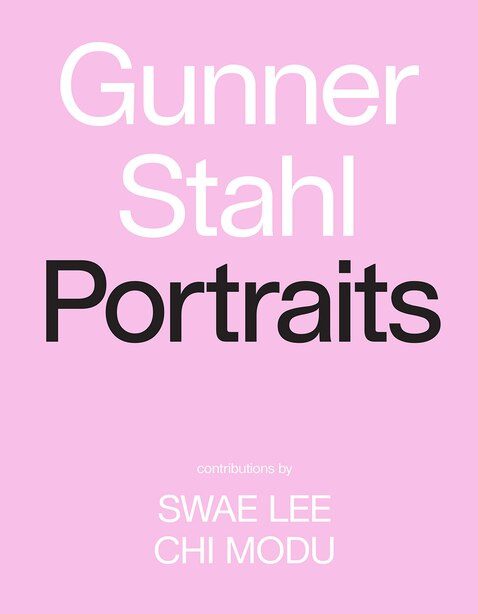 Gunner Stahl: Portraits: I Have So Much To Tell You by Gunner Stahl