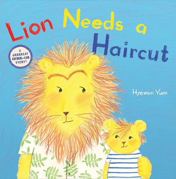 Lion Needs A Haircut by Hyewon Yum
