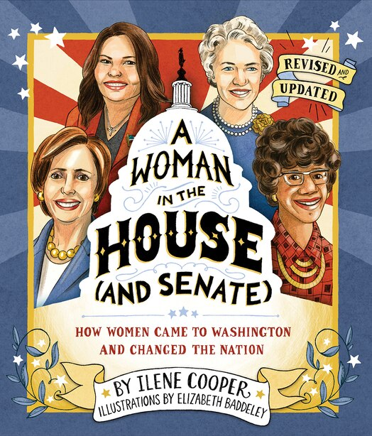 Woman In The House (and Senate) (revised And Updated): How Women Came To Washington And Changed The Nation by Ilene Cooper