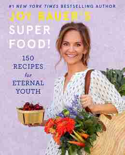 Joy Bauer's Superfood!: 150 Recipes For Eternal Youth by Joy Bauer
