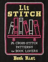 Lit Stitch: 25 Cross-stitch Patterns For Book Lovers