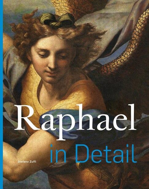 Raphael In Detail by Stefano Zuffi