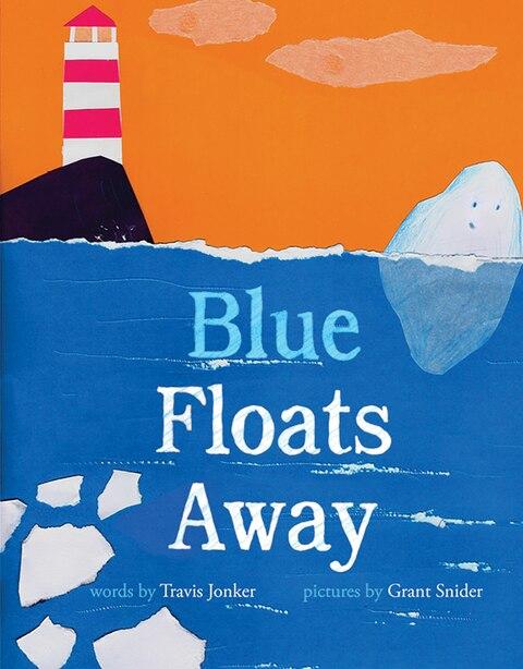 Blue Floats Away by Travis Jonker