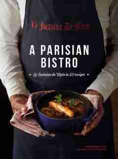 A Parisian Bistro: La Fontaine De Mars In 50 Recipes by Cécile Maslakian