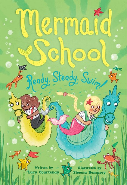 Ready, Steady, Swim (mermaid School 3) by Lucy Courtenay