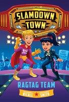 Ragtag Team (slamdown Town Book 2)
