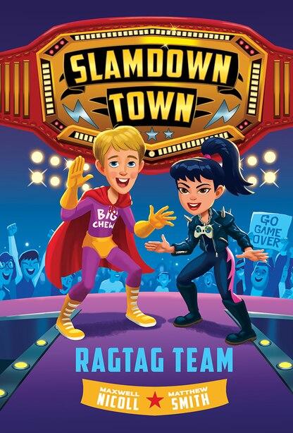 Ragtag Team (slamdown Town Book 2) de Maxwell Nicoll