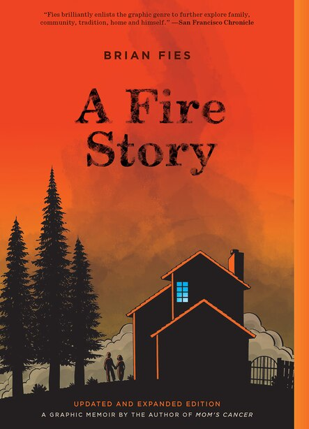 A Fire Story (updated And Expanded Edition) by Brian Fies