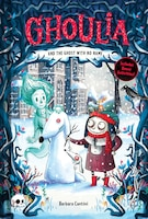 Ghoulia And The Ghost With No Name (book #3)
