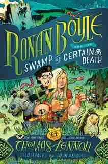Ronan Boyle And The Swamp Of Certain Death (ronan Boyle #2) by Thomas Lennon