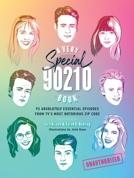A Very Special 90210 Book: 100 Absolutely Essential Episodes From Tv?s Most Notorious Zip Code by Tara Ariano