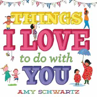 Things I Love To Do With You by Amy Schwartz