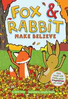 Fox & Rabbit Make Believe (fox & Rabbit Book #2) by Beth Ferry